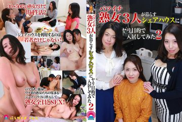 PARATHD-1985 A Divorcee Mature Woman 3 Ladies Living In A Share House Moved In With The Objective Of Fucking Their Brains Out (2)