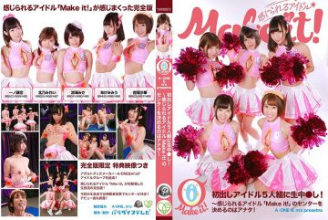 "PARATHD-02571 [A-ONE & M's Presents] 5 Pop Idols Make Their Debut And Get Creampied! Complete Edition ~You Choose Who Will Be The Leader Of ""Make It!,"" The Pop Idol Group You Can Feel!"