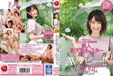"""JUY-991 Sunny, Sometimes Cloudy … Later Smile. """"I Want To Meet Every Day. ]Former Local Information Program Beautiful Weather Caster Yukino Oshiro 31-year-old AV Debut! !"""